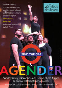 Ignite Theatre Company presents Mind The Gap & Agender @ Barnabas Arts House | Wales | United Kingdom