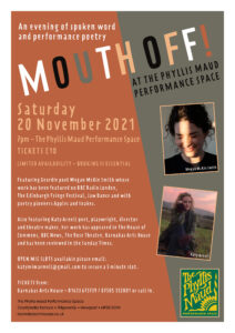Mouth Off at the Phyllis Maud Performance Space @ The Phyllis Maud Performance Space